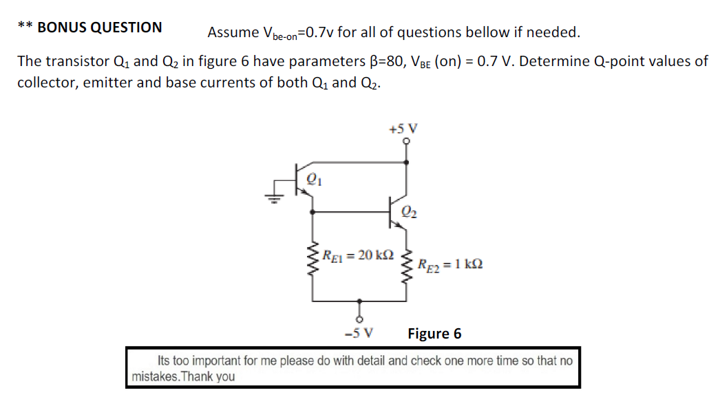 Assume V_be-on = 0.7v for all of questions below i