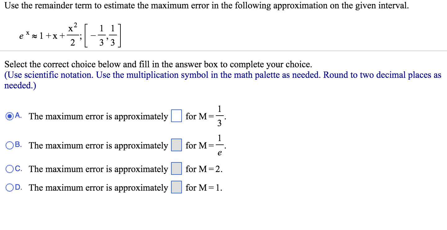 solved use the remainder term to estimate the maximum err