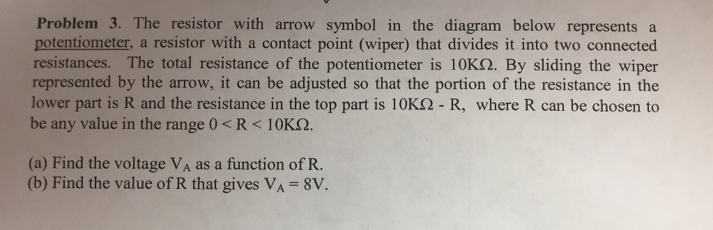 Solved: The Resistor With Arrow Symbol In The Diagram Belo ...
