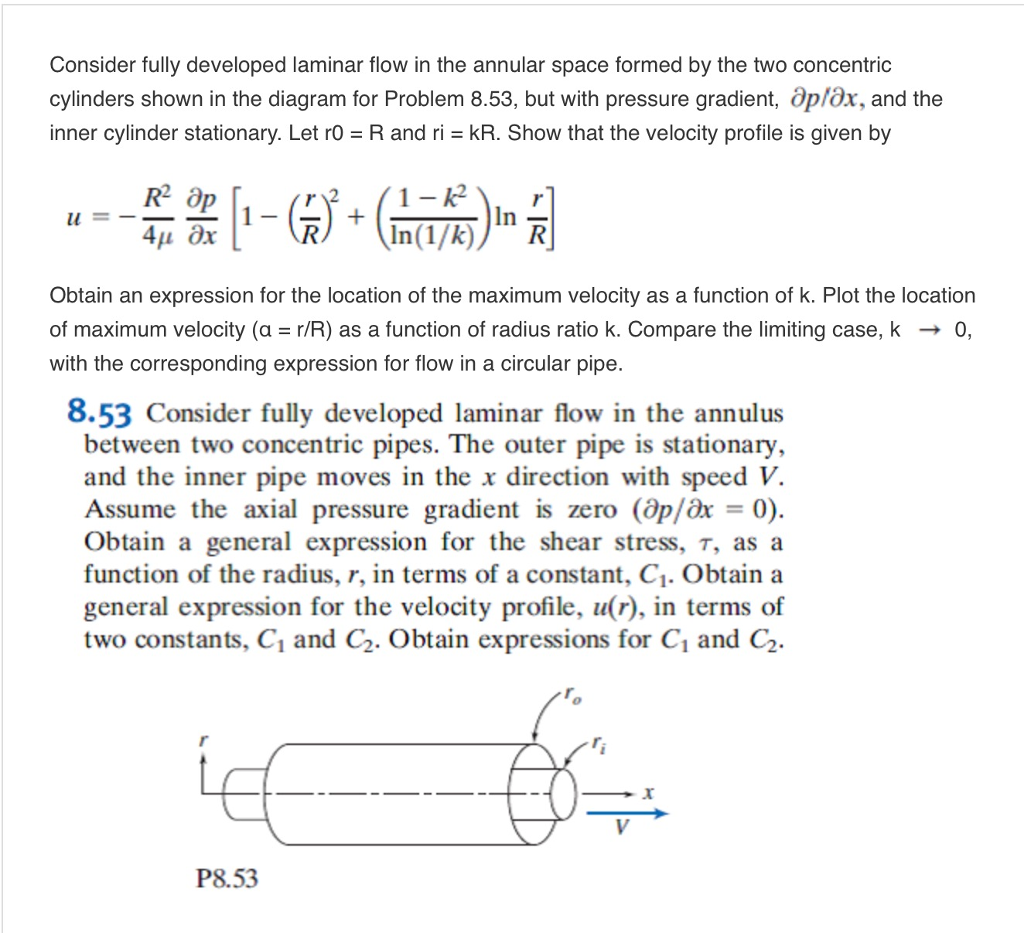 Solved Please Help Me A Determine An Exact Expression F Laminar Flow Diagram Consider Fully Developed In The Annular Space Formed By Two Concentric Cylinders Shown