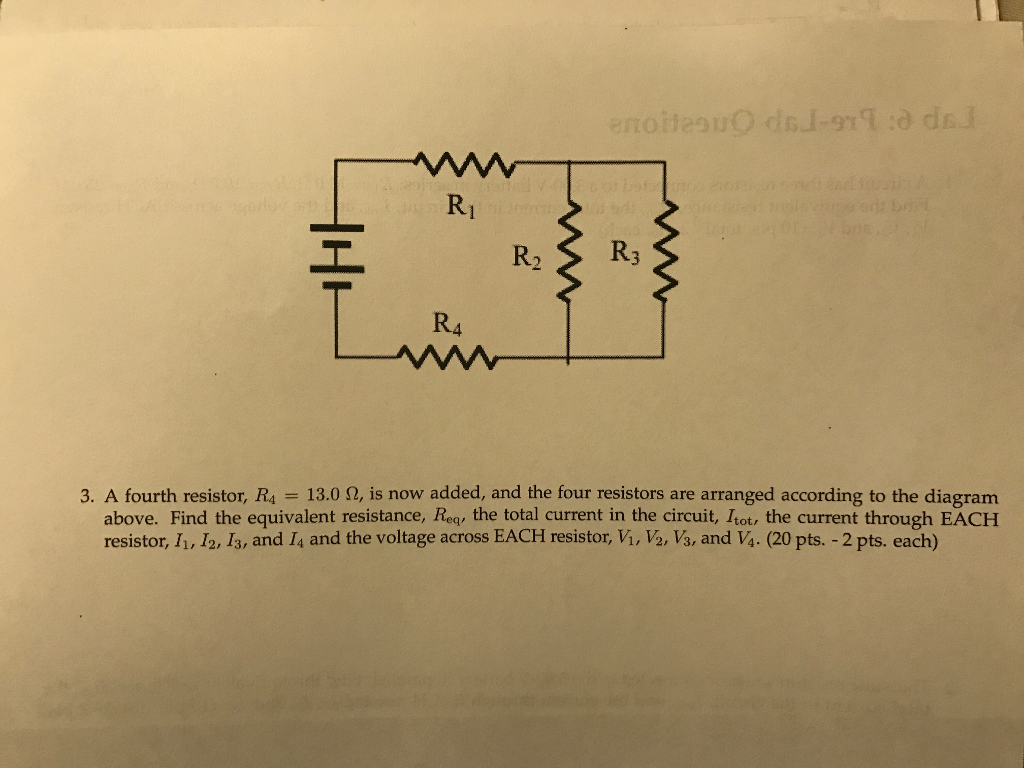 Solved A Circuit Has Three Resistors Connected To 300 Find The Total Resistance For Resistor Cheggcom Is Now Added And Four Are Arranged According Diagram