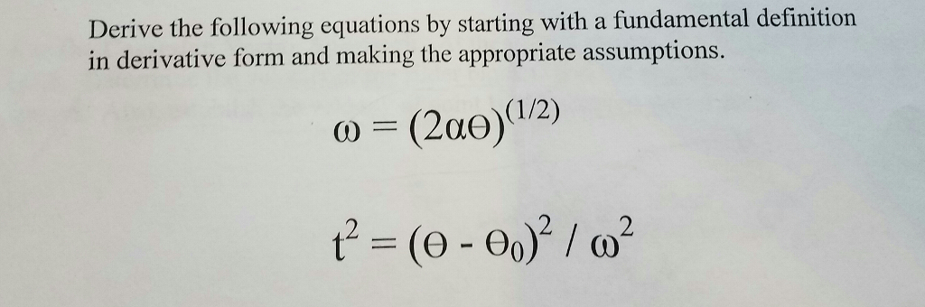 Question: Derive The Following Equations By Starting With A Fundamental  Definition In Derivative Form And M.