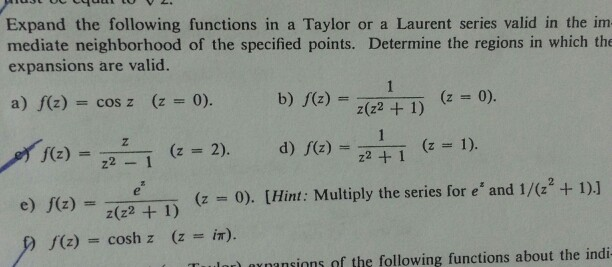 Expand the following functions in a Taylor or a La