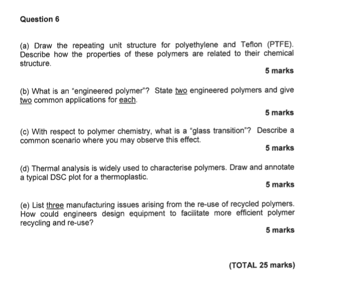 Solved: Question6 (a) Draw The Repeating Unit Structure Fo