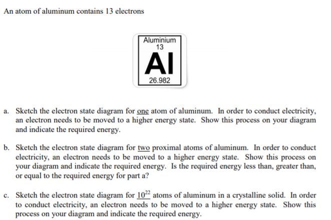 Solved please show all work in neat handwriting and answ an atom of aluminum contains 13 electrons aluminiunm 13 al 26982 a sketch the electron ccuart Images