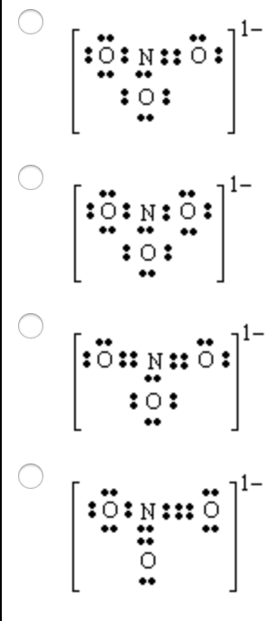 Solved Which Lewis Dot Structure Of The Nitrate Anion