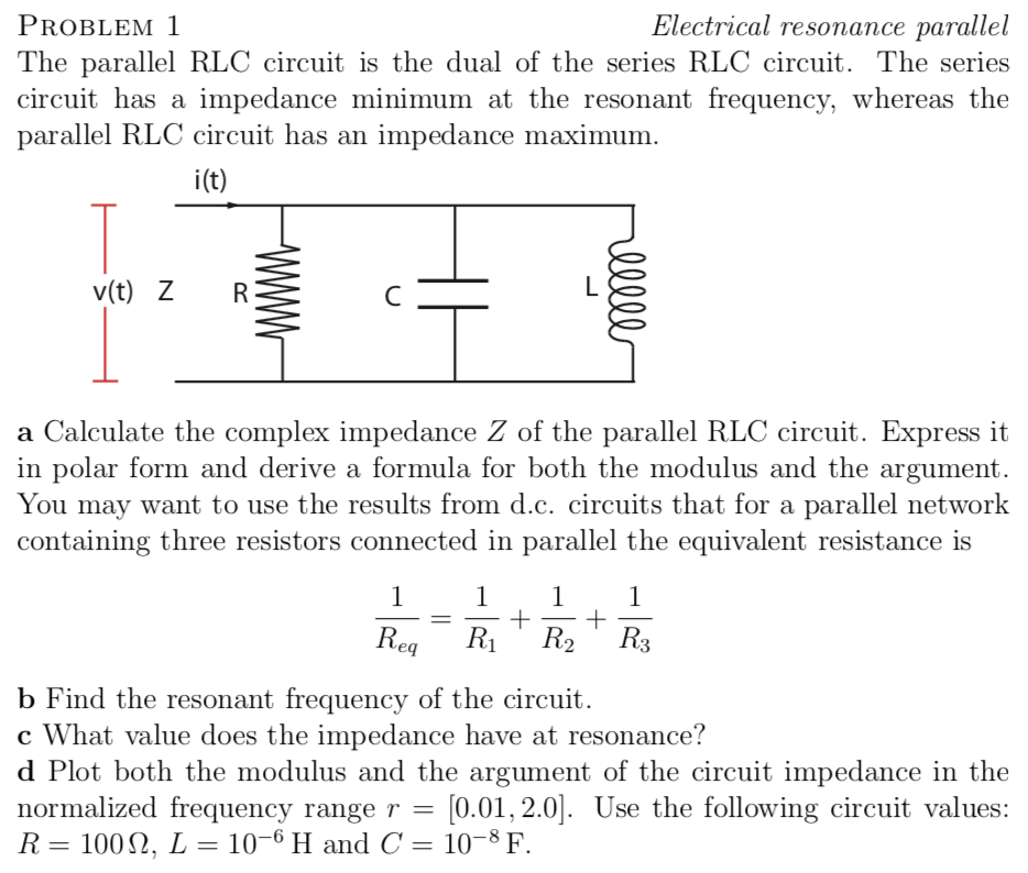 Solved: PROBLEM I The Parallel RLC Circuit Is The Dual Of