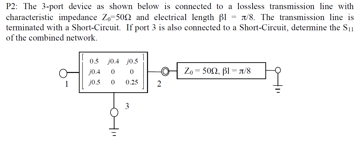 Solved: The 3-port Device As Shown Below Is Connected To A