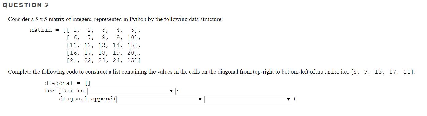 Solved: Question 2: Consider A 5 X 5 Matrix Of Integers, R