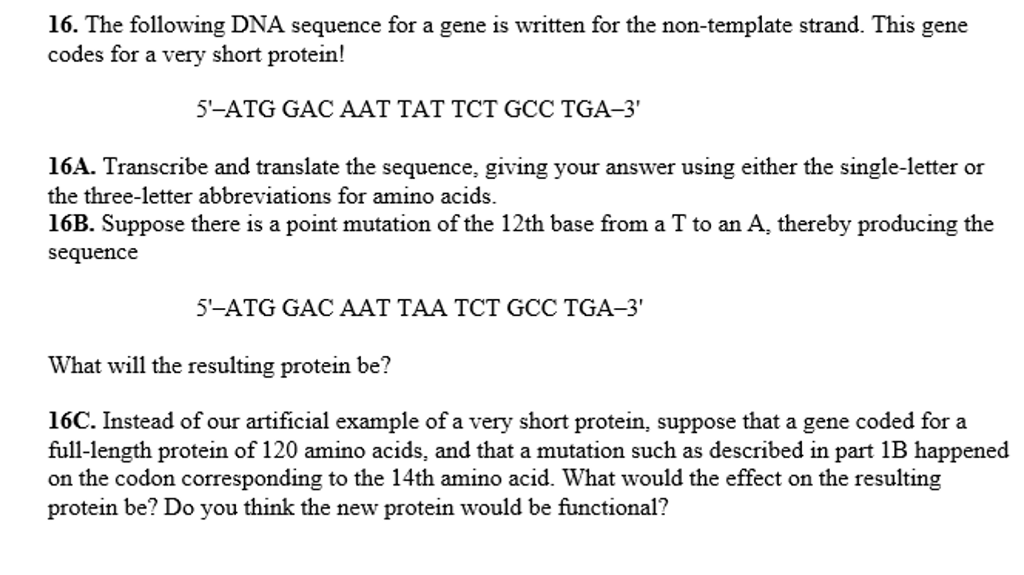 Solved: The Following DNA Sequence For A Gene Is Written F ...