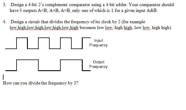 solved 3 design a 4 bit 2 39 s complement comparator using. Black Bedroom Furniture Sets. Home Design Ideas