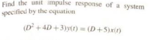 Find the unit impulse response of a system specified by the equation