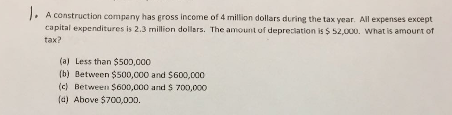 a construction company has gross income of 4 million dollars during the tax year all
