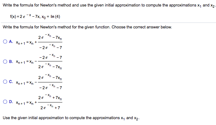 Solved: Write The Formula For Newton's Method And Use The