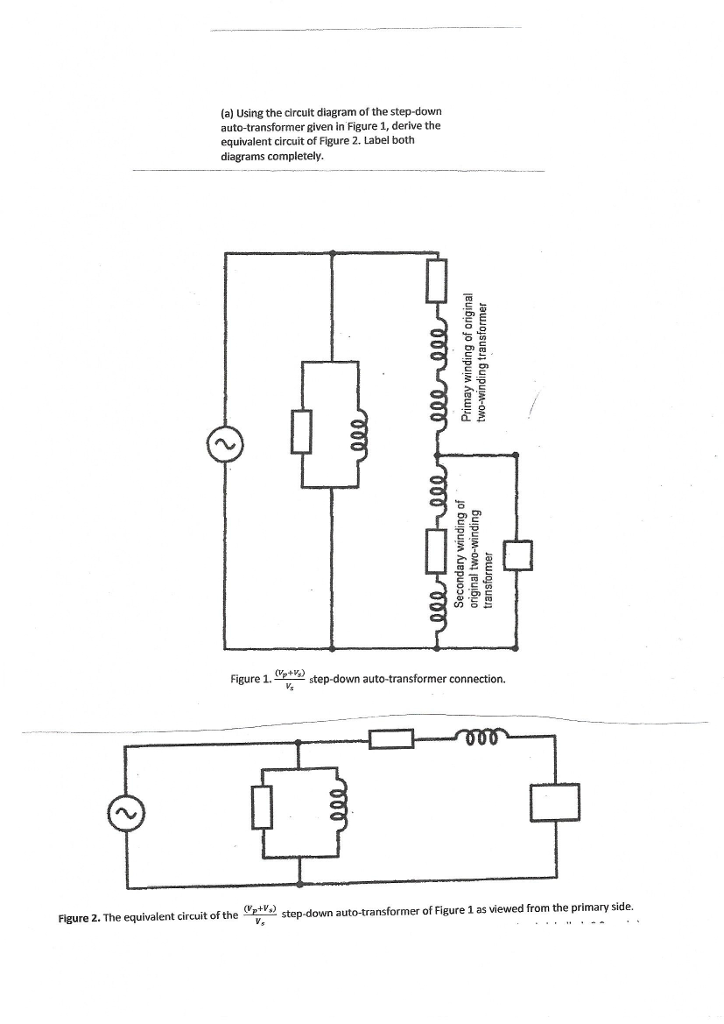solved (a) using the circuit diagram of the step down aut control transformer wiring diagram (a) using the circuit diagram of the step down auto transformer given