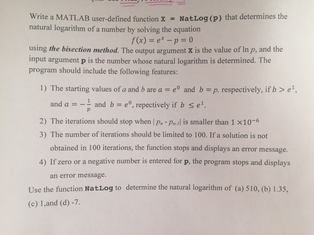 Write a matlab user defined function x natlog p chegg question write a matlab user defined function x natlog p that determines the natural logarithm of a nu sciox Image collections