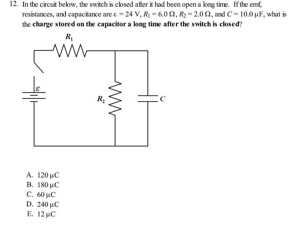 Solved: 12. In The Circuit Below, The Switch Is Closed Aft ... on