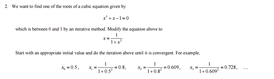 Solved We Want To Find One Of The Roots Of A Cubic Equati