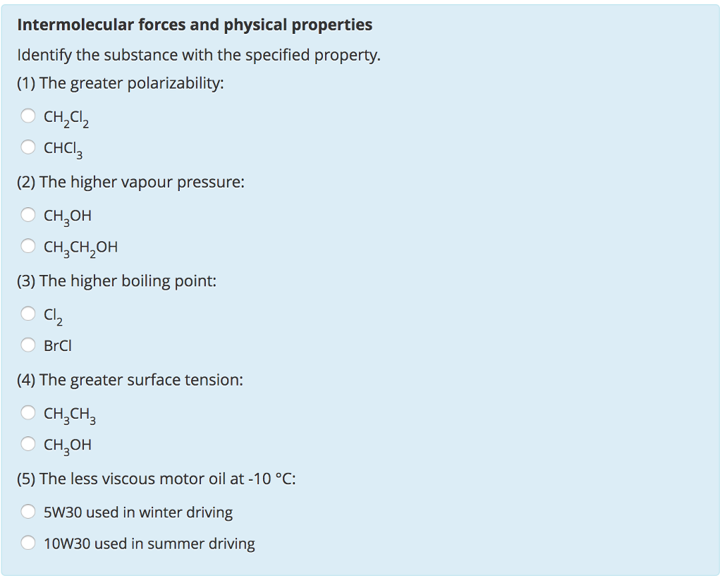 Intermolecular forces and physical properties Identify the substance with the specified property (1) The