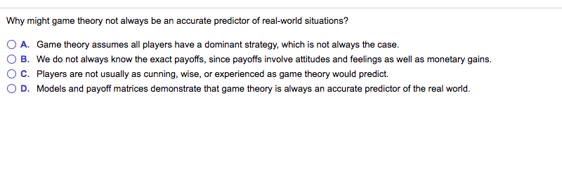 Solved: Why Might Game Theory Not Always Be An Accurate Pr
