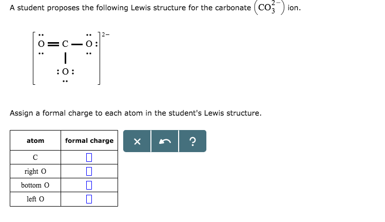 a student proposes the following lewis structure for the carbonate coa ion  o: assign a