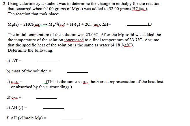 2 Using Calorimetry A Student Was To Determine The Change In Enthalpy For The Reaction