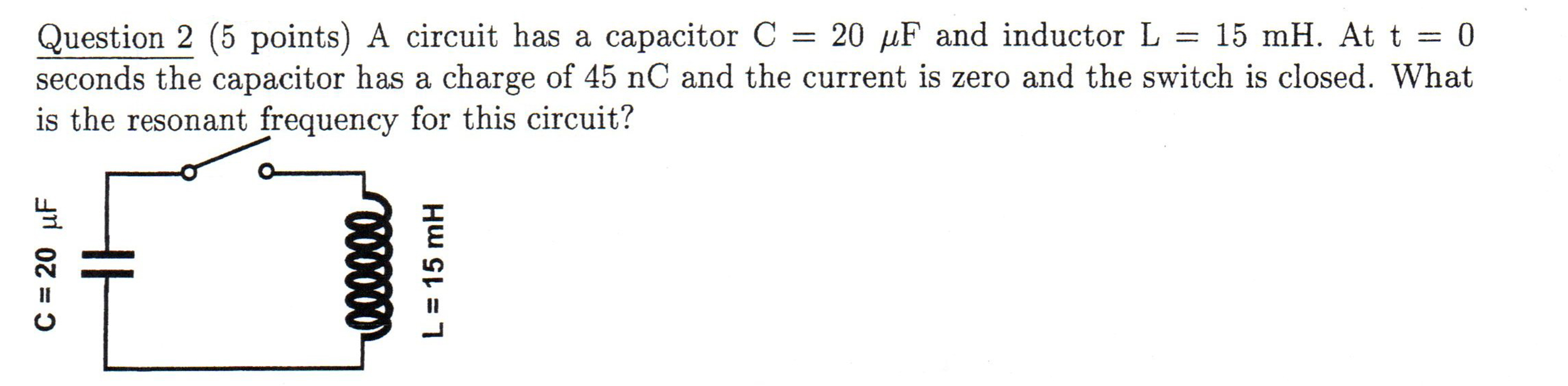 Solved A Circuit Has Capacitor C 20 Mu F And Inductor What Is The Resonance Frequency Of T Cheggcom