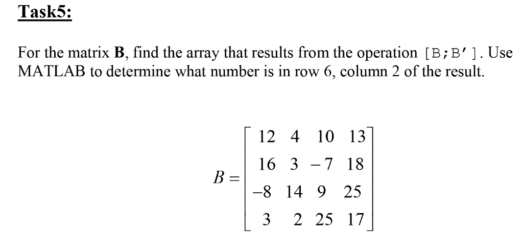 Solved: Task5: For The Matrix B, Find The Array That Resul