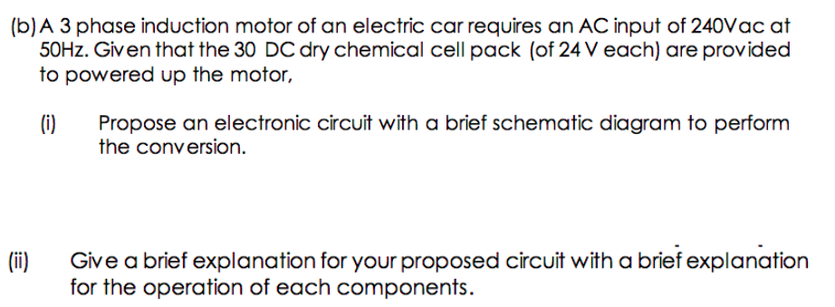(b)a 3 phase induction motor of an electric car requires an ac input