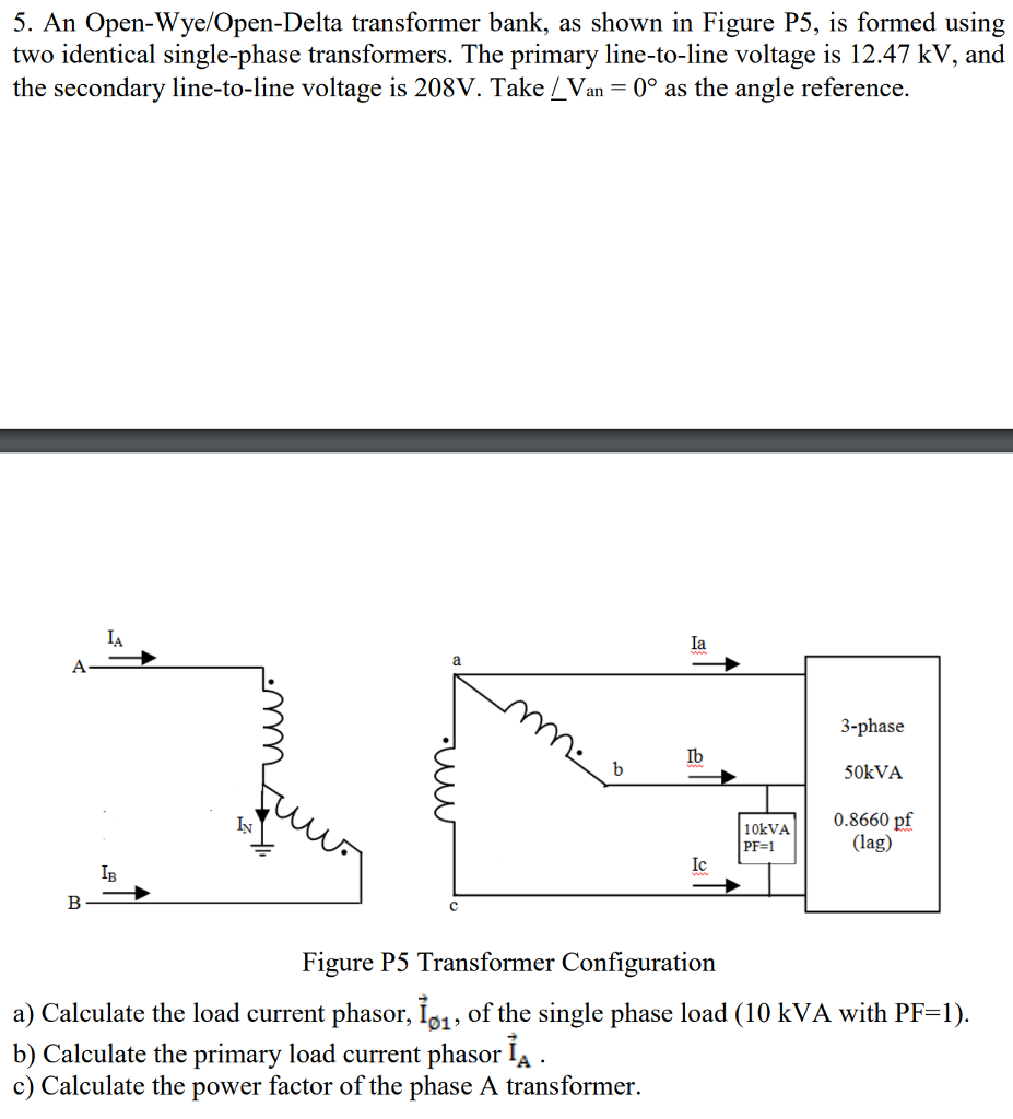 Wye Open Delta Transformer Connection Diagram Real Wiring Schematic Y Solved 5 An Bank As Sho Rh Chegg Com Single Phase Banking Diagrams