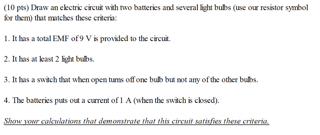 Solved Draw An Electric Circuit With Two Batteries And Se