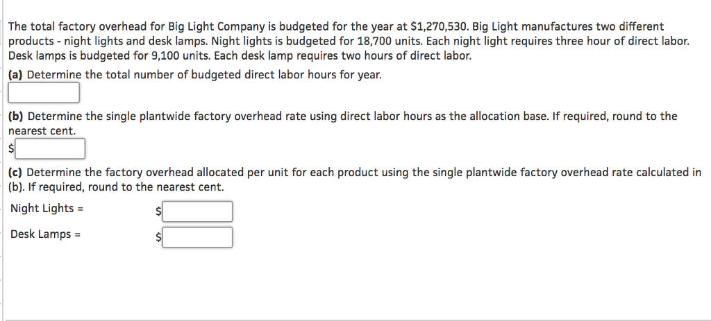 Question: The Total Factory Overhead For Big Light Company Is Budgeted For  The Year At $1, 270, 530. Big Li.