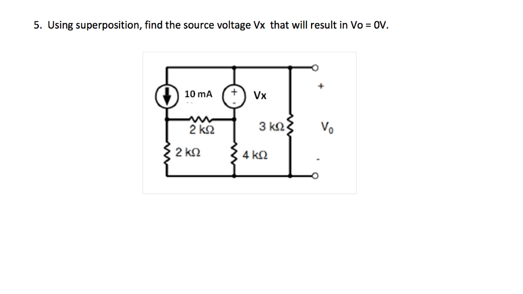 Solved: 5. Using Superposition, Find The Source Voltage Vx ...