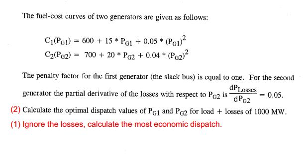 timeless design 997da adfb0 Solved: The Fuel-cost Curves Of Two Generators Are Given A ...