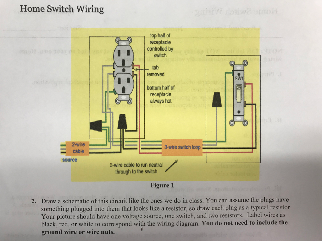 solved draw a schematic of this circuit the schematic sh home switch wiring top hall of receptacle controlled by switch tab removed sw1 bottom half of