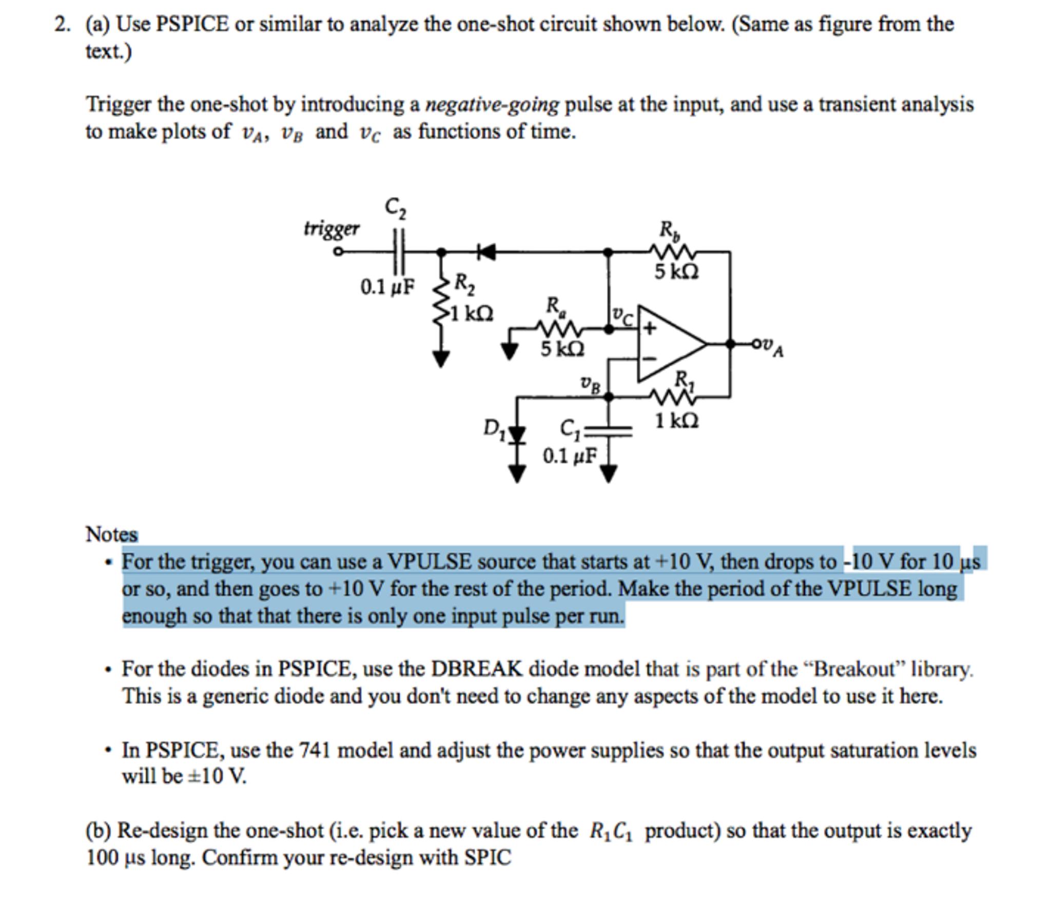 use pspice or similar to analyze the one shot circ chegg com rh chegg com One Shot Electronics One Shot Circuit Diagram