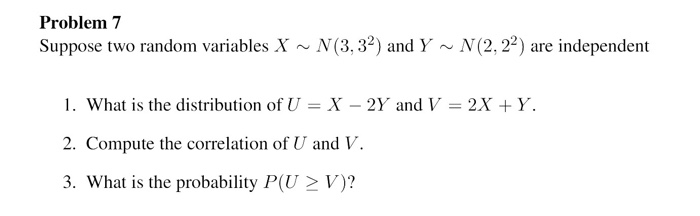 Solved: Suppose Two Random Variables X Tilde N(3, 3^2) And