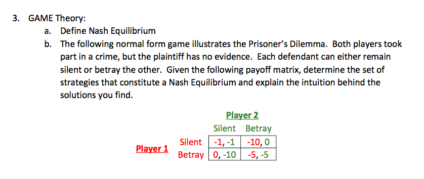 GAME Theory: A. B. Define Nash Equilibrium The Following Normal Form Game  Illustrates The