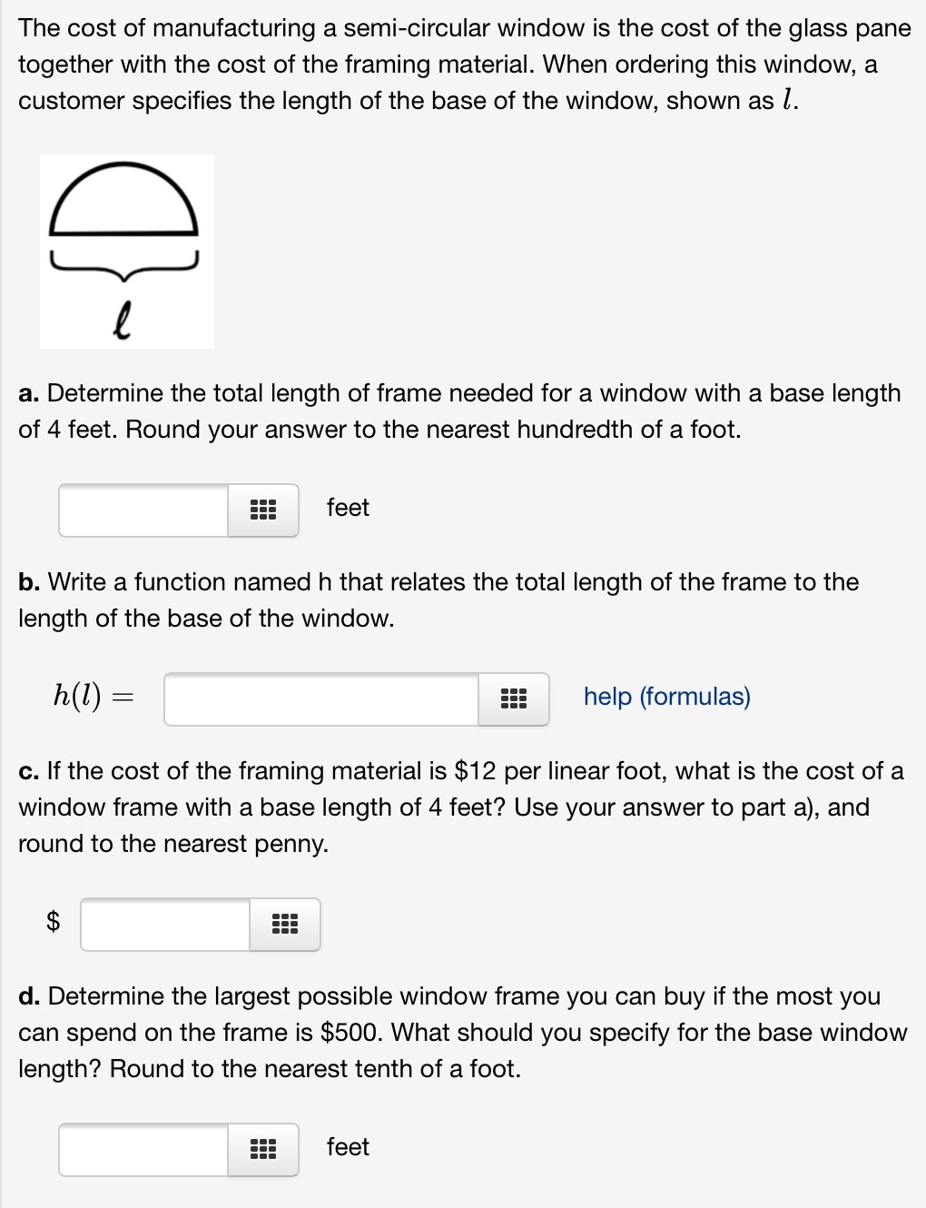 Solved: The Cost Of Manufacturing A Semi-circular Window I ...