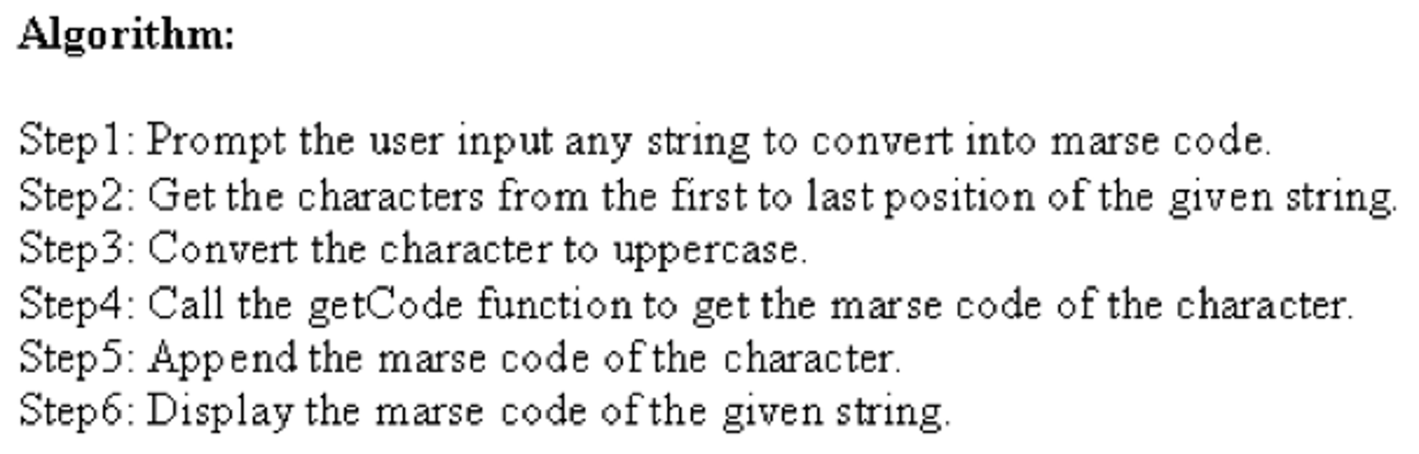 algorithm step1 prompt the user input any string to convert into marse code step2