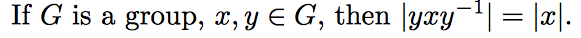 Image for If G is a group, x, y Element G, then |yxy^-1| = |x|.