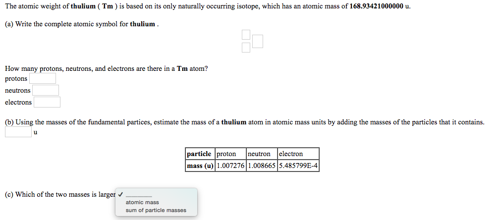 Solved The Atomic Weight Of Thulium Tm Is Based On Its