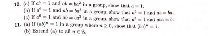 If a^4 = 1 and ab = ba^2 in a group, show that a =