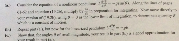 Consider the equation of a nonlinear pendulum: L d