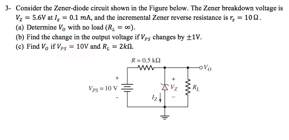 Solved consider the zener diode circuit shown in the figu consider the zener diode circuit shown in the figu ccuart Choice Image