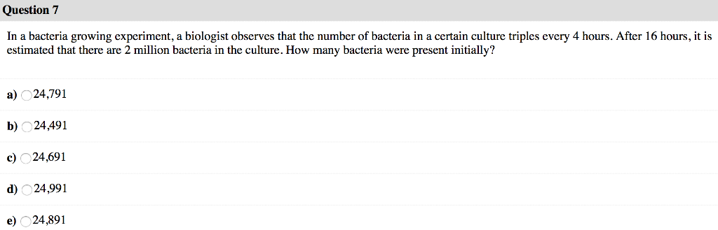 Solved: Question 7 In A Bacteria Growing Experiment, A Bio