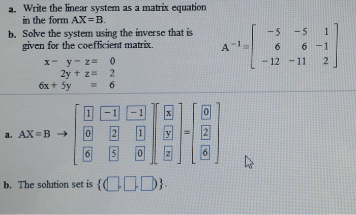 Solved: Write The Linear System As A Matrix Equation In Th ...