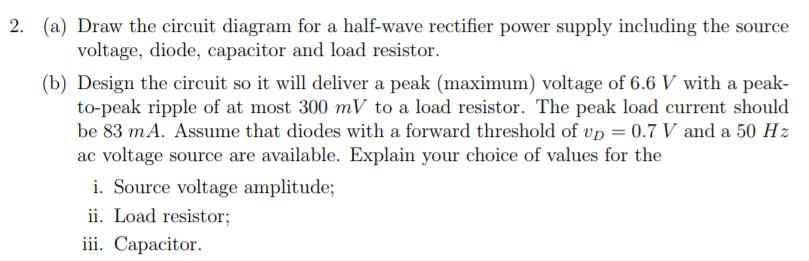 Solved: 2. (a) Draw The Circuit Diagram For A Half-wave Re ...