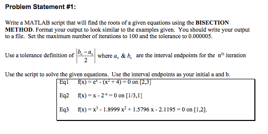 Solved: Write A MATLAB Script That Will Find The Roots Of