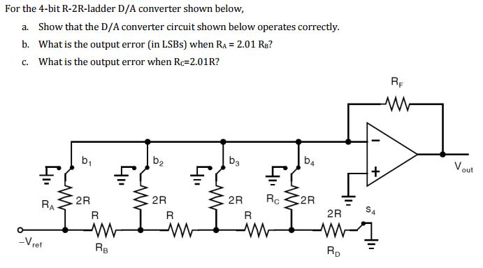 solved for the 4 bit r 2r ladder d a converter shown belo RC Circuit for the 4 bit r 2r ladder d a converter shown below